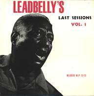 Leadbelly: Leadbelly's Last Sessions Vol. 1