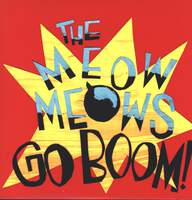 The Meow Meows: Go Boom!