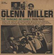 Glenn Miller: The Swinging Big Bands (1939/1942)