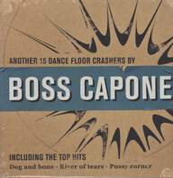 Boss Capone: Another 15 Dance Floor Crashers By Boss Capone