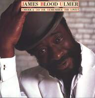 James Blood Ulmer: America - Do You Remember The Love?