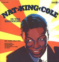 The Nat King Cole Trio: In The Beginning