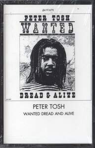 Peter Tosh: Wanted Dread & Alive