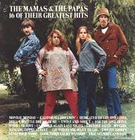 The Mamas & The Papas: 16 Of Their Greatest Hits