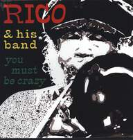 Rico + His Band: You Must Be Crazy - The Official Live Album