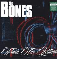 The Bones: Flash The Leather