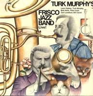 Turk Murphy's Jazz Band: Turk Murphy's Frisco Jazz Band Live!
