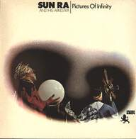 The Sun Ra Arkestra: Pictures Of Infinity