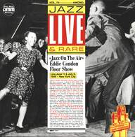 "Various: ""Jazz On The Air"" - Eddie Condon Floor Show Live June 11 & July 9, 1949 - New York City"
