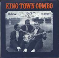 King Town Combo: 10 Jahre - A Gogo