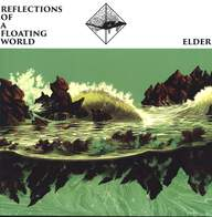Elder (2): Reflections Of A Floating World
