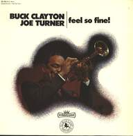 Buck Clayton / Joe Turner: Feel So Fine!