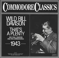 Wild Bill Davison And His Commodores: That's A Plenty