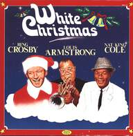 Bing Crosby/Louis Armstrong/Nat King Cole: White Christmas