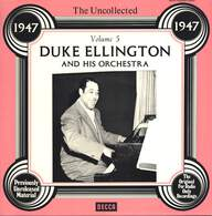 Duke Ellington And His Orchestra: The Uncollected Duke Ellington And His Orchestra Volume 5 - 1947