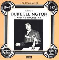 Duke Ellington And His Orchestra: The Uncollected Duke Ellington And His Orchestra Volume 4 - 1947