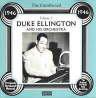 Duke Ellington And His Orchestra: The Uncollected Duke Ellington And His Orchestra Volume 1 - 1946