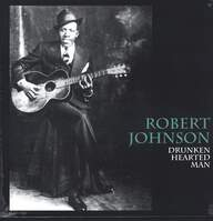 Robert Johnson: Drunken Hearted Man