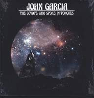 John Garcia (2): The Coyote Who Spoke In Tongues