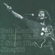 Bob Marley & The Wailers: I Shot The Sheriff