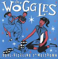 "The Woggles: Soul-Sizzling 7"" Meltdown"