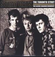 Stray Cats: The Toronto Strut (The Classic Canadian Broadcast)