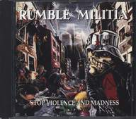 Rumble Militia: Stop Violence And Madness