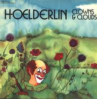 Hoelderlin: Clowns & Clouds