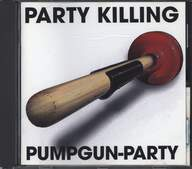 Party Killing: Pumpgun-Party