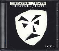 Theatre Of Hate: Act 4