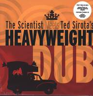 Scientist / Ted Sirota: Heavyweight Dub