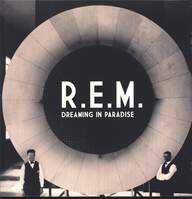 R.E.M.: Dreaming In Paradise