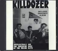 Killdozer: Intellectuals Are The Shoeshine Boys Of The Ruling Elite - Includes Snakeboy Album