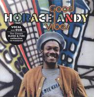 Horace Andy: Good Vibes