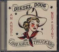 Diesel Doug & The Long Haul Truckers: An Angel Not A Saint