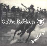 The Ghost Rockets: Bootlegs
