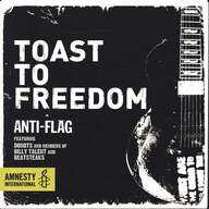 Anti-Flag / Donots / Ian D'Sa / Bernd Kurtzke: Toast To Freedom