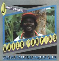 Johnny Osbourne: Water Pumping