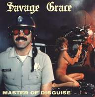 Savage Grace: Master Of Disguise