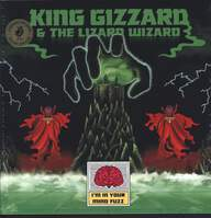 King Gizzard And The Lizard Wizard: I'm In Your Mind Fuzz