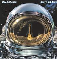 Roy Buchanan: You're Not Alone