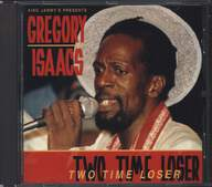 King Jammy/Gregory Isaacs: Two Time Loser