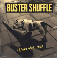 Buster Shuffle: I'll Take What I Want
