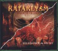 Kataklysm: Serenity In Fire / Shadows & Dust