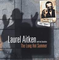 Laurel Aitken/The Skatalites: The Legendary Godfather Of Ska - Volume 2 - The Long Hot Summer (1963)