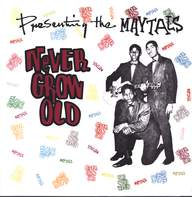 The Maytals: Never Grow Old