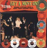 Various: Get A Move On! (Snarl & Stomp, Rave & Rant Teen Garage Hoot)