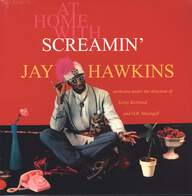 Screamin'jay Hawkins: At Home With Screamin' Jay Hawkins