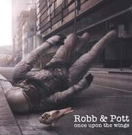 Robb & Pott: Once Upon The Wings