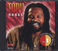 Tony Rebel: Collectors Series Vol 1